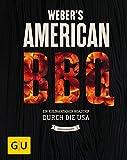 Weber's American BBQ: Ein kulinarischer Roadtrip durch die USA (GU Weber's...